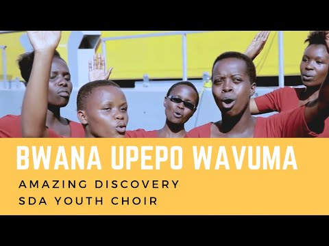 Bwana Upepo Wavuma (Master the Tempest is Raging) - Amazing Discovery SDA Youth Choir