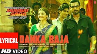 Mumbai Saga: Danka Baja (Lyrical Video) Payal Dev Feat. Dev Negi | John Abraham , Kajal Aggarwal