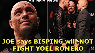 JOE ROGAN says Michael Bisping will NOT Fight YOEL Romero after facing Georges St. Pierre