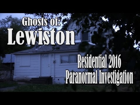 Ghosts of Lewiston: Residential 2016 Paranormal Investigation