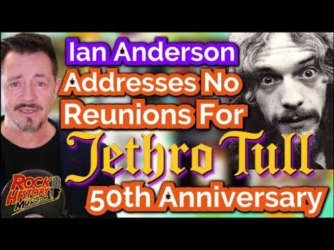Ian Anderson Addresses Why No Reunions On Jethro Tull