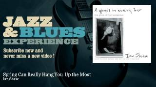 Ian Shaw - Spring Can Really Hang You Up the Most - JazzAndBluesExperience