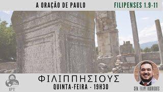 A oração de Paulo - Filipenses 1.9-11