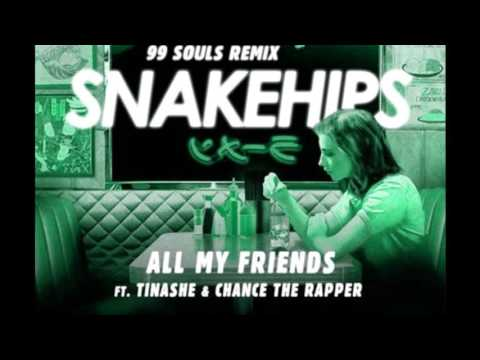 (HQ FULL REMIX) Snakehips - All My Friends (99 Souls Remix) ft. Tinashe & Chance The Rapper