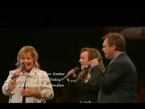Jeff & Sheri Easter - I Need You More Today!
