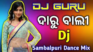 Daru Bali Re Daru Pila Desi Dance Mix Dj Guru || Sambalpuri Old Song Remix ||
