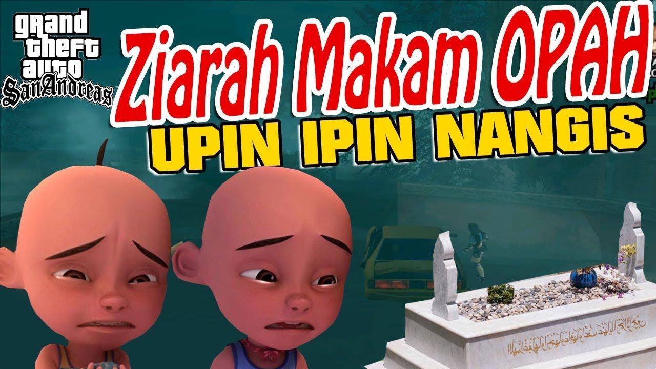 Upin Ipin Ziarah Ke Makam Opah Upin Nangis GTA Lucu YouTube