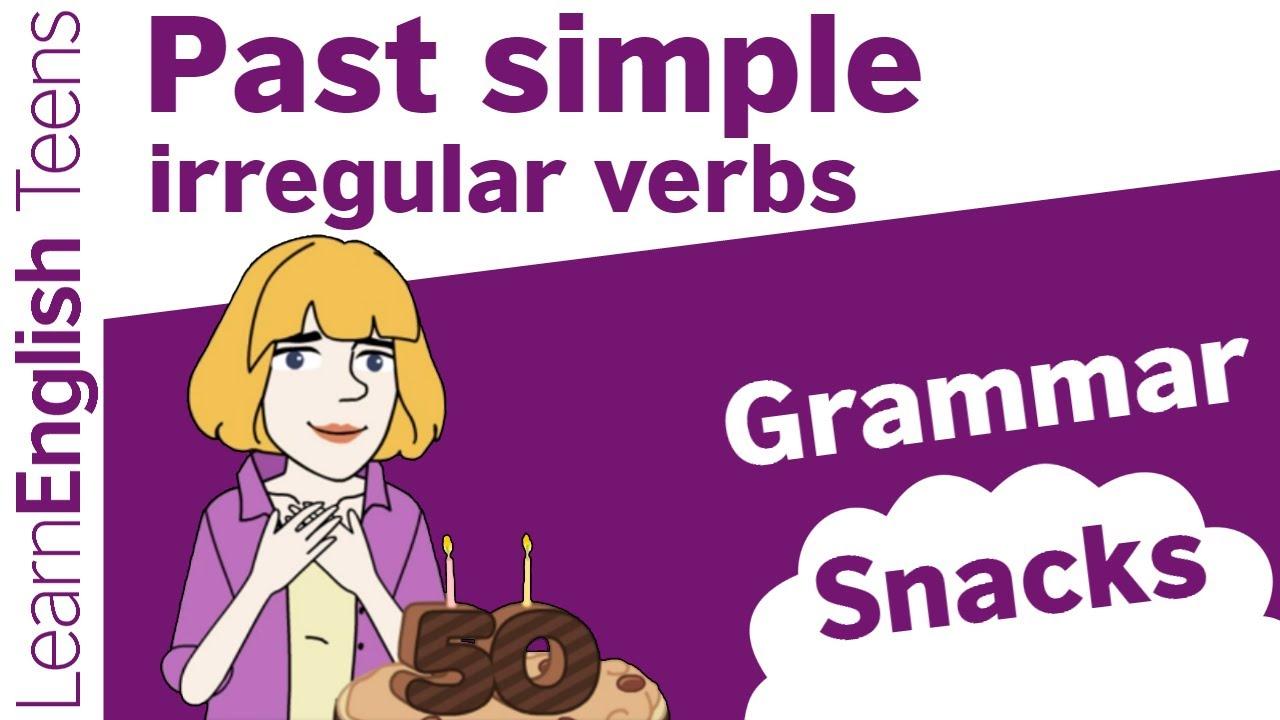 Grammar Snacks Past Simple Irregular Verbs Youtube