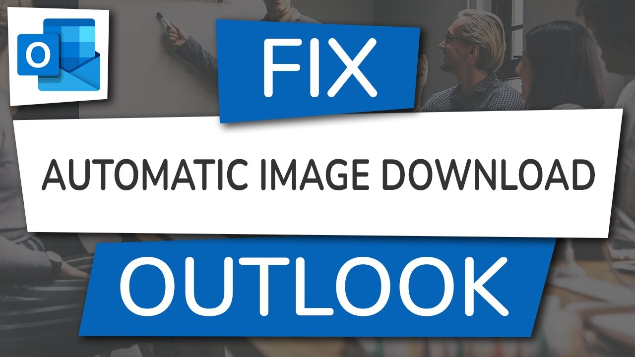 How to Fix Images Not Downloading Automatically in Outlook