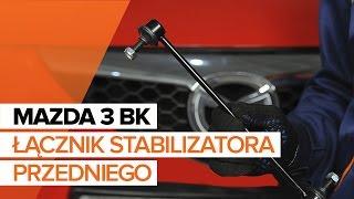 Wymiana Drążek wspornik stabilizator MAZDA 3: instrukcja napraw