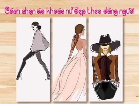 Cách Chọn áo Khoác Nữ đẹp Theo Dáng Người