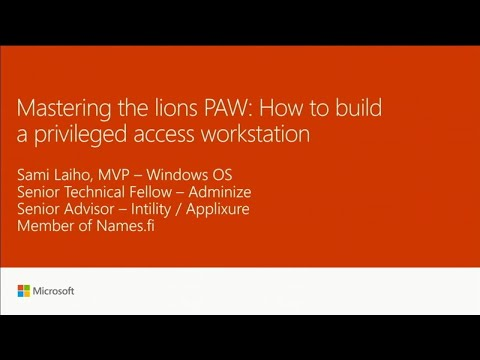 Mastering the lions PAW: How to build a privileged access workstation | BRK3286