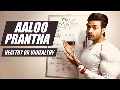 Is AALOO PRANTHA Healthy or Unhealthy |...