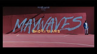 May Wave Smoky Tears Official Video