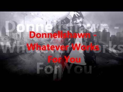 Donnellshawn - Whatever Works For You ( SLOW )