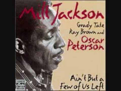 Ain't But A Few Of Us Left by Milt Jackson & Oscar Peterson.wmv