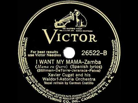 1940 Version: Xavier Cugat - I Want My Mama (Mama Eu Quero) (Carmen Castillo, Vocal)