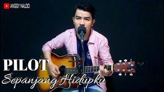 Sepanjang Hidupku - Pilot Band   Anggy NaLdo (Live Cover)