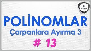 Polinomlar 13 | Çarpanlara Ayırma 3 | 10. Sınıf | yeni müfredat