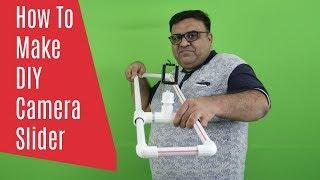 How To Make DIY Camera Slider At Home | Under Rs 250 | Hindi
