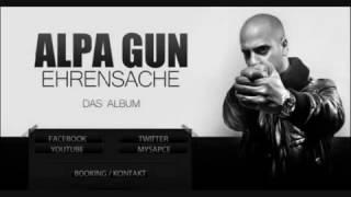Alpa Gun   Nicht wie Ihr