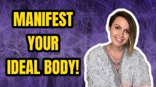 MANIFEST your IDEAL BODY with Law of Attraction | Weight LOSS or GAIN