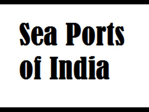 Sea Ports of India - Useful for ALL EXAMS