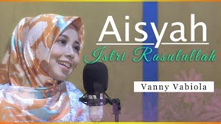 Download Lagu AISYAH ISTRI RASULULLAH - VANNY VABIOLA | COVER mp3