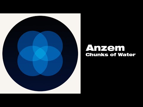 Anzem - Chunks of Water