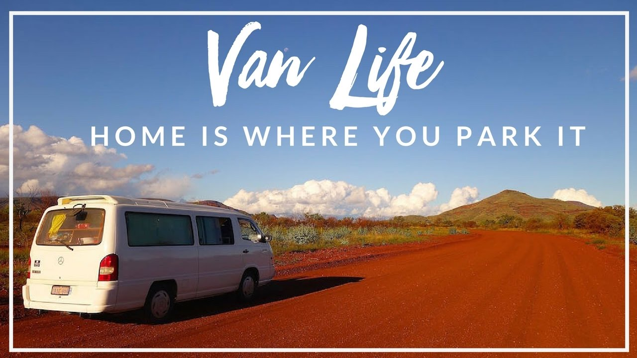 Van Life Home Is Where You Park It