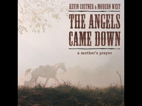 """Kevin Costner & Modern West - """"The Angels Came Down"""""""