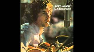Watch Bert Jansch Fresh As A Sweet Sunday Morning video