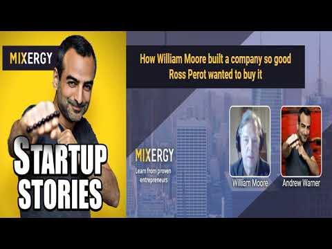Ep.#1514 How William Moore built a company so good Ross Perot wanted to buy it