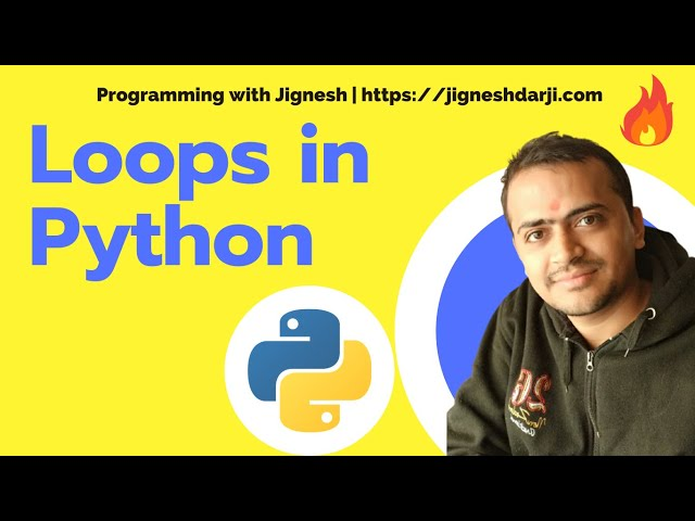 Loops in Python |  while, for and nested loop in Python | Learn Python | Python for Beginners
