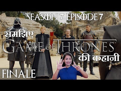 Game Of Thrones Season 7 Episode 7 - Explained - Hindi