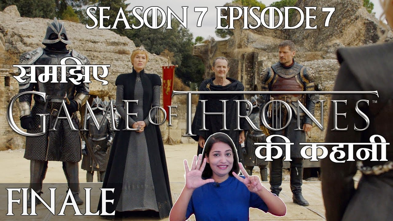 Download Game Of Thrones Season 7 Episode 7 Explained in Hindi