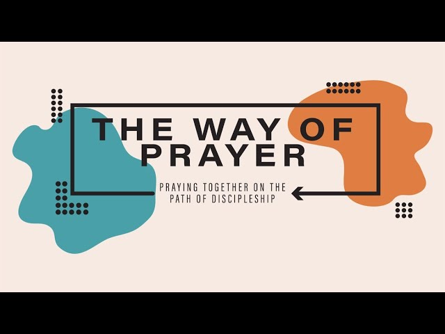 The Way of Prayer 02.14.2021