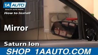 How to Install Replace Broken Side Rear View Mirror Saturn Ion 03-07 1AAuto.com