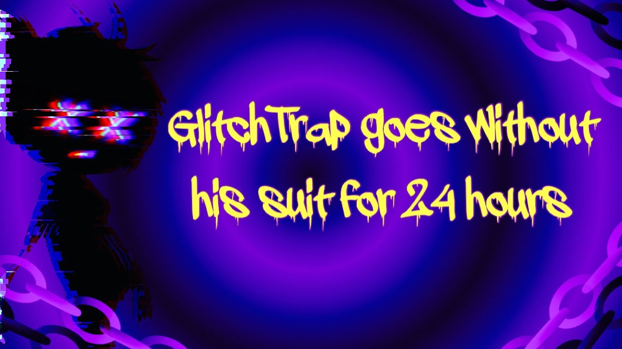 Download GlitchTrap Without His Suit For 24 Hours / (old AU 🗿) / FNAF