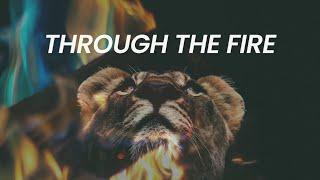 Through the Fire   August 23rd, 2020