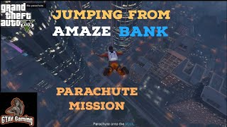 Jumping from Amaze Bank | Parachute Mission | GTA V