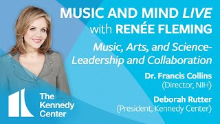 Music and Mind LIVE with Renée Fleming, Ep. 7 - Dr. Francis Collins and Deborah Rutter