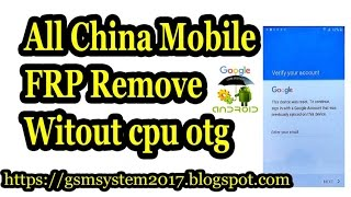 All China Mobile FRP Remove Witout cpu otg