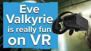 Eve: Valkyrie on Oculus is really fun (new VR gameplay)