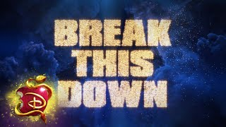 Break This Down 💃🏽| Lyric Video  | Descendants 3