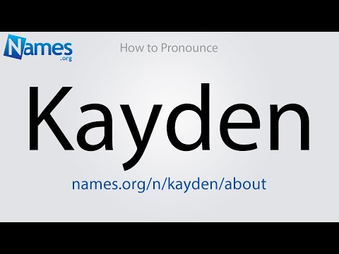 How To Pronounce Kayden