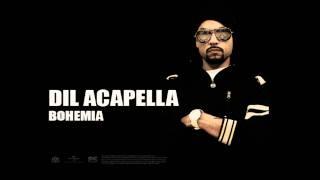 Bohemia - Dil acapella feat. Devika | Full Audio | Punjabi Songs