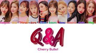 "Cherry Bullet 체리블렛 "" Q&A "" Correct Lyrics (ColorCoded/ENG/HAN/ROM/가사)"