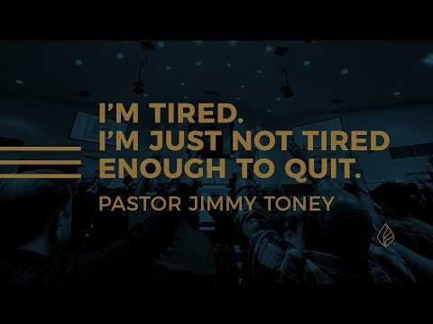 I'm Tired But I'm Not Tired Enough To Quit / Pastor Jimmy Toney