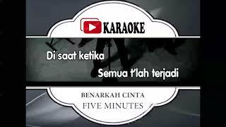 Lagu Karaoke FIVE MINUTES - BENARKAH CINTA (POP INDONESIA) | Official Karaoke Musik Video